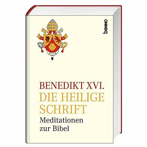 Die Heilige Schrift: Meditationen zur Bibel