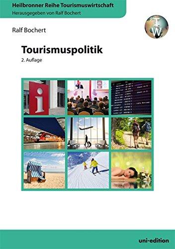 Tourismuspolitik (Heilbronner Reihe Tourismuswirtschaft)