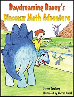 Daydreaming Davey's Dinosaur Math Adventure (Daydreaming Davey's Adventures) (English Edition) von [Tandberg, Steven]