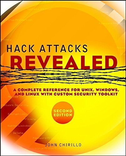 Hack Attacks Revealed: A Complete Reference for UNIX, Windows, and Linux with Custom Security Toolkit, Second Edition by John Chirillo (2002-08-21)