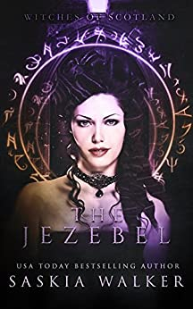 The Jezebel (Witches of Scotland Book 3) by [Walker, Saskia]