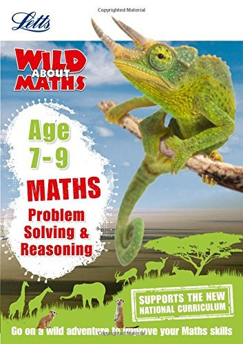 Maths - Problem Solving & Reasoning Age 7-9 (Letts Wild About) by Letts KS2 (2015-07-14)