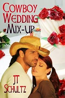 Cowboy Wedding Mix-up by [Schultz, JT]