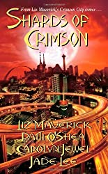 Shards of Crimson (Crimson City) by Liz Maverick (2007-01-01)