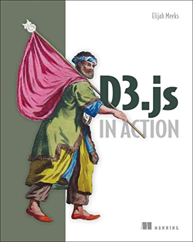 [(D3.js in Action)] [By (author) Elijah Meeks] published on (March, 2015)