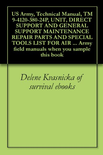 US Army, Technical Manual, TM 9-4120-380-24P, UNIT, DIRECT SUPPORT AND GENERAL SUPPORT MAINTENANCE REPAIR PARTS AND SPECIAL TOOLS LIST FOR AIR CONDITIONER, ... when you sample this book (English Edition) -