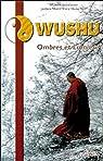 Wushu : Ombres et lumières par Chiambretto