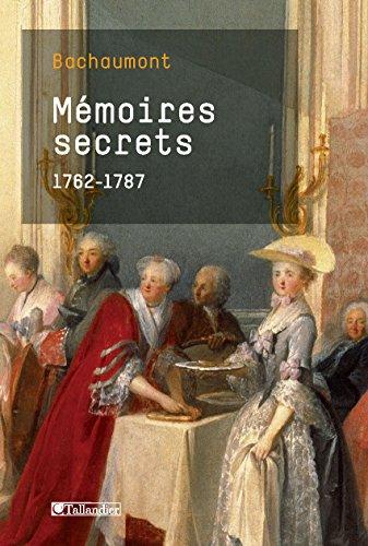 Mémoires secrets: (1762-1787)
