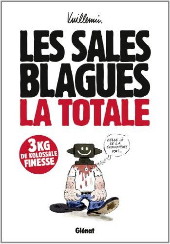 Les sales blagues de l'Echo, La Totale : par Philippe Vuillemin
