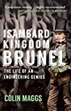Isambard Kingdom Brunel: The Life of an Engineering Genius
