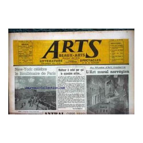 ARTS [No 305] du 06/04/1951 - NEW YORK CELEBRE LE BIMILLENAIRE DE PARIS - MALHEUR A CELUI PAR QUI LE SCANDALE ARRIVE - L'ART MURAL NORVEGIEN.