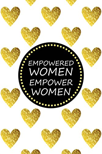 Empowered Women Empower Women: Gorgeous Gold Trendy Journal | 120-Page Blank Page Pretty Gold Notebook | 6 X 9 Perfect Bound Softcover por Vanguard Notebooks