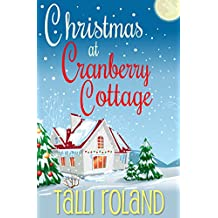 Christmas at Cranberry Cottage: A Warm, Uplifting Short Story about the Real Meaning of Home
