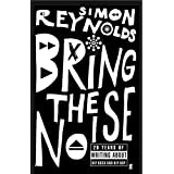 Bring the Noise by Simon Reynolds (2007-08-01)