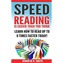 Read Faster: Speed Reading Is Easier Than You Think: Learn How To Read Up to 6 Times Faster Today!