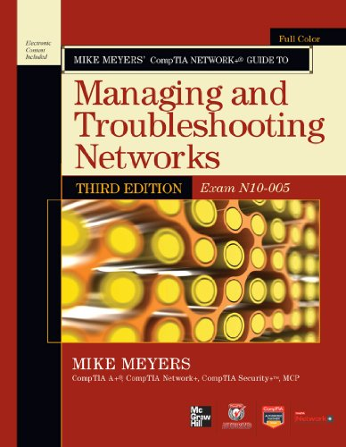 Mike Meyers' CompTIA Network+ Guide to Managing and Troubleshooting Networks, 3rd Edition (Exam N10-005) (ENHANCED EBOOK) (CompTIA (Kit Mike Deluxe)