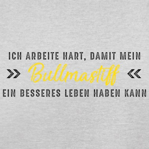 Ich arbeite hart, damit mein Bullmastiff ein besseres Leben haben kann - Herren T-Shirt - 12 Farben Hellgrau