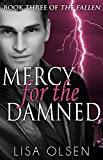 Mercy for the Damned (The Fallen Book 3)
