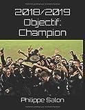 2018/2019 Objectif: Champion