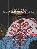 Los tlamatque, guardianes del patrimonio: dinámicas interculturales en la sociedad naua (México)