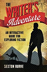 The Writer's Adventure: An Interactive Guide for Exploring Fiction by Sexton Burke (2014-01-14)
