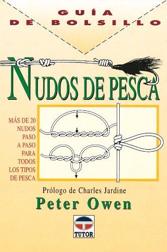 GUÍA DE BOLSILLO. NUDOS DE PESCA (Guia De Bolsillo) por Peter Owen