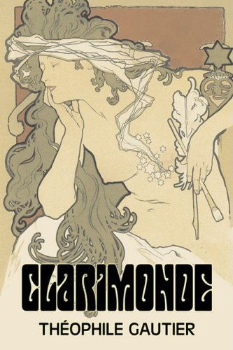 Clarimonde by Theophile Gautier, Fiction, Classics, Fantasy, Fairy Tales, Folk Tales, Legends & Mythology Cover Image