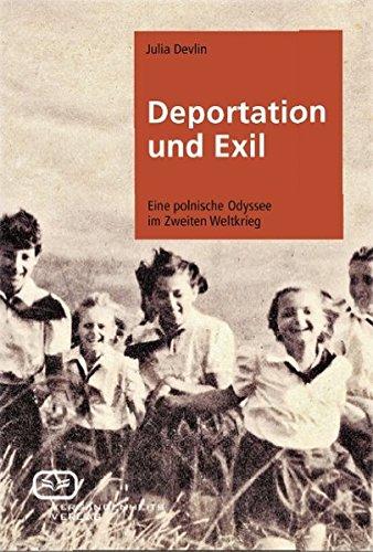 Deportation und Exil: Eine polnische Odyssee im Zweiten Weltkrieg