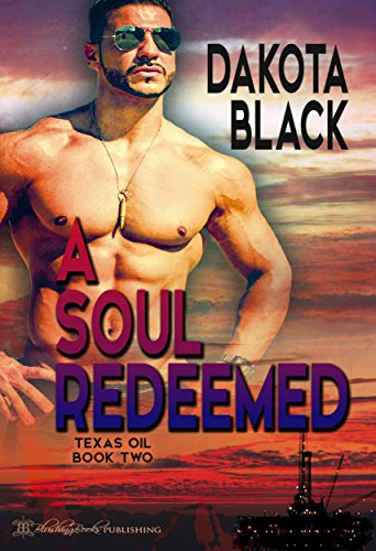 A Soul Redeemed (Texas Oil Book 2) (English Edition)