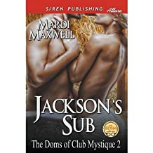 BY Maxwell, Mardi ( Author ) [ JACKSON'S SUB [THE DOMS OF CLUB MYSTIQUE 2] (SIREN PUBLISHING ALLURE) ] Aug-2014 [ Paperback ]