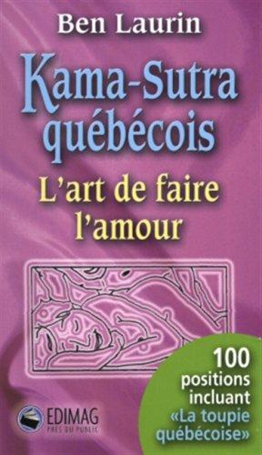 Le Kama Sutra Quebecois l Art de Faire l Amour