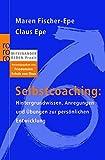 Selbstcoaching: Hintergrundwissen, Anregungen und Übungen zur persönlichen Entwicklung