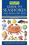 Philip's Guide to Seashores and Shallow Seas
