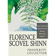 Florence Scovel Shinn: The Prosperity Collection