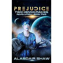 Prejudice (Two Democracies: Revolution Book 2)