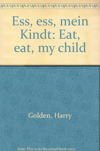 Ess, ess, mein Kindt: Eat, eat, my child