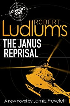 Robert Ludlum's The Janus Reprisal (Covert-One)