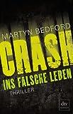 CRASH - Ins falsche Leben: Thriller