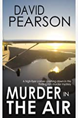 MURDER IN THE AIR: a high-flyer comes crashing down in this thrilling Irish murder mystery Kindle Edition