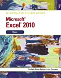 Illustrated Course Guide MS Office Excel 2010 Basic: Basic (Illustrated Course Guide Series)