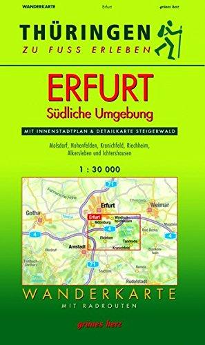 Wanderkarte Erfurt, Südliche Umgebung: Mit Innenstadtplan Erfurt und Detailkarte Steigerwald. Mit Molsdorf, Hohenfelden, Kranichfeld, Riecheim, ... zu Fuß erleben / Wanderkarten, 1:30.000)