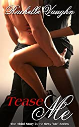 Tease Me (An Erotic Short Story) (Me Series Book 3)