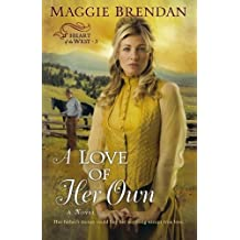 A Love of Her Own (Heart of the West -3) by Brendan, Maggie (2010) Paperback