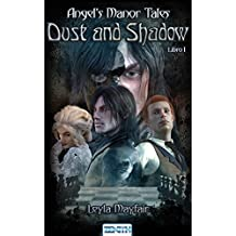Dust and Shadow: Angel's Manor Tales - Libro I