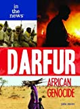 Darfur: African Genocide (In the News (Library)) by John Xavier (2007-09-30)