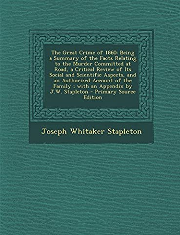 Stapleton Crime - The Great Crime of 1860: Being a