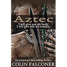 AZTEC: the most extraordinary love story never told (English Edition)