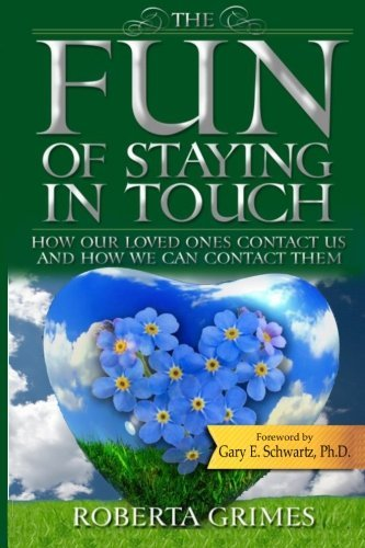 The Fun of Staying in Touch: How Our Loved Ones Contact Us and How We Can Contact Them by Roberta Grimes Esq. (2014-08-27)