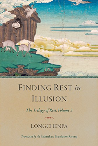 Finding Rest in Illusion: The Trilogy of Rest, Volume 3 por Longchenpa