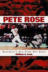 [Pete Rose: Baseball's All-Time Hit King] (By: William A. Cook) [published: December, 2003]